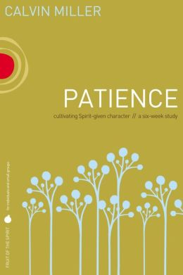 Fruit of the Spirit: Patience: Cultivating Spirit-Given Character