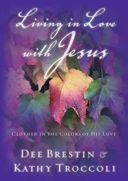 Living in Love with Jesus: Clothed in the Colors of His World