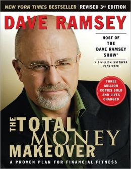 Dave Ramsey: The Total Money Makeover: A Proven Plan for Financial Fitness Second (2nd) Edition (Dec 6, 2007)