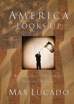 America Looks Up: Reaching Toward Heaven for Hope and Healing