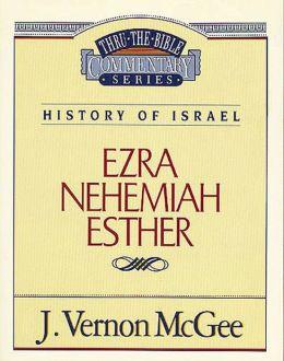 Thru the Bible Vol. 15: History of Israel (Ezra/Nehemiah/Esther): History of Israel (Ezra/Nehemiah/Esther)