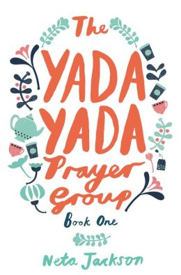 The Yada Yada Prayer Group (Yada Yada Prayer Group Series #1)