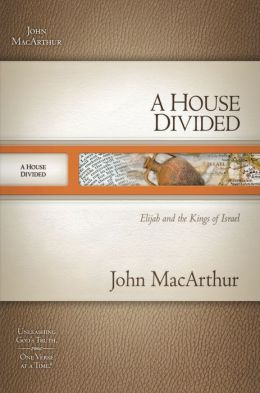 A House Divided: Elijah and the Kings of Israel