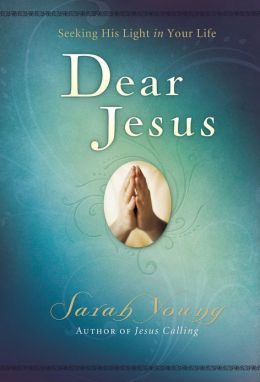 Dear Jesus: Seeking His Life in Your Life