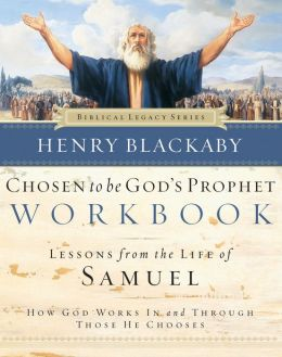 Chosen to Be God's Prophet Workbook: How God Works In and Through Those He Chooses