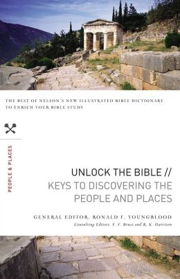 Unlock the Bible: Keys to Discovering the People & Places