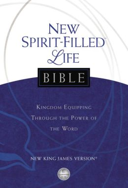 NKJV New Spirit-Filled Life Bible: Kingdom Equipping Through the Power of the Word
