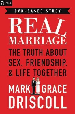 Real Marriage DVD-Based Study Kit: The Truth About Sex, Friendship, and Life Together