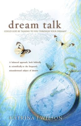 Dream Talk: Could God be Talking to you Through Your Dreams?