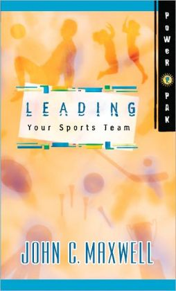 PowerPak Collection Series: Leading Your Sports Team: Leading Your Sports Team