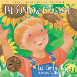 The Parable Series: The Sunflower Parable: Special 10th Anniversary Edition