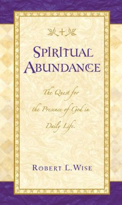 Spiritual Abundance: The Quest for the Presence of God in Daily Life