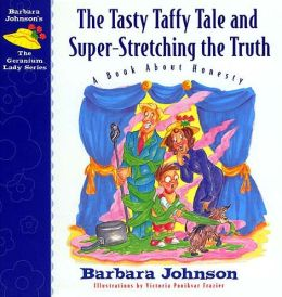 The Tasty Taffy Tale and Super-Stretching the Truth: A Book About Honesty