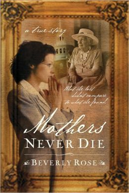 Mothers Never Die: What She Lost Didn't Compare to What She Found