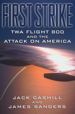 First Strike: TWA Flight 800 and the Attack on America
