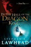 Book Cover Image. Title: In the Hall of the Dragon King (Dragon King Trilogy #1), Author: Stephen R. Lawhead
