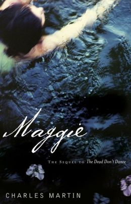 Maggie: The Sequel to The Dead Don't Dance