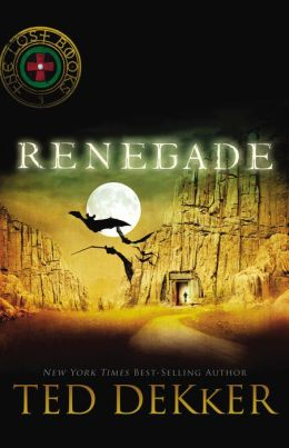 Renegade (Lost Books Series #3)