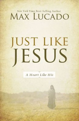 Just Like Jesus: A Heart Like His