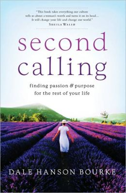 Second Calling: Finding Passion & Purpose for the Rest of Your Life