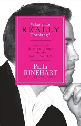 What's He Really Thinking?: How to Be a Relational Genius with the Man in Your Life