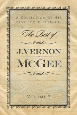The Best of J. Vernon McGee: A Collection of His Best-Loved Sermons, Volume 1