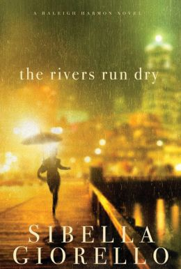 The Rivers Run Dry (Raleigh Harmon Series #2)