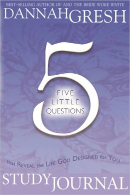 Five Little Questions That Reveal the Life God Designed for You Study Journal
