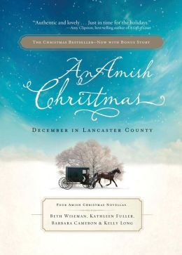 An Amish Christmas: December in Lancaster County - Three Amish Christmas Novellas