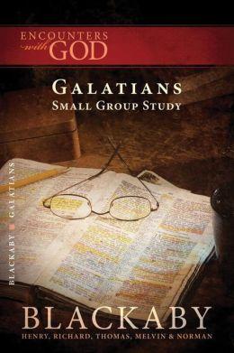 Galatians: A Blackaby Bible Study Series
