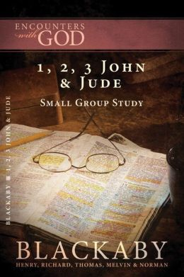 1, 2, 3 John & Jude: A Blackaby Bible Study Series