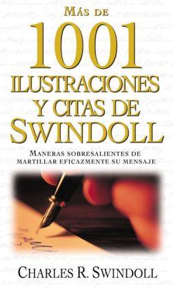 Más de 1001 ilustraciones y citas de Swindoll: Maneras sobresalientes de martillar eficazmente su mensaje