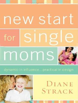 New Start for Single Moms Facilitator's Guide: Dynamic in Influence...Practical in Design
