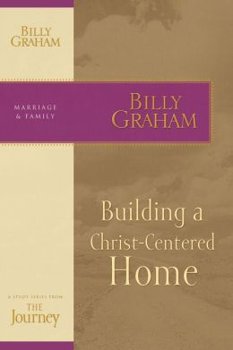 Building a Christ-Centered Home: The Journey Study Series