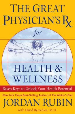 The Great Physician's Rx for Health and Wellness