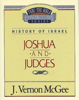Thru the Bible Vol. 10: History of Israel (Joshua/Judges): History of Israel (Joshua/Judges)