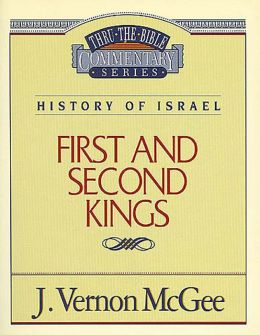 Thru the Bible Vol. 13: History of Israel (1 and 2 Kings): History of Israel (1 and 2 Kings)