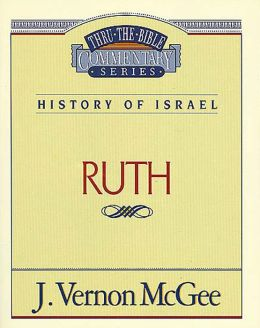 Thru the Bible Vol. 11: History of Israel (Ruth): History of Israel (Ruth)