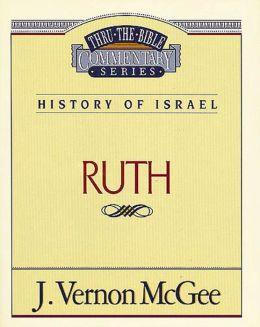 Thru the Bible Vol. 11: History of Israel (Ruth): History of Israel (Ruth)