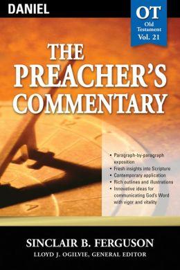 The Preacher's Commentary - Volume 21: Daniel: Daniel