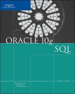 Oracle 10g: SQL Joan Casteel