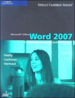 Microsoft Office Word 2007: Introductory Concepts and Techniques