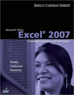 Microsoft Office Excel 2007: Complete Concepts and Techniques