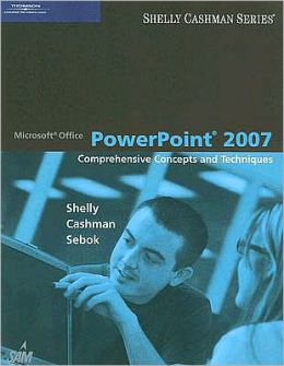 Microsoft Office PowerPoint 2007: Comprehensive Concepts and Techniques
