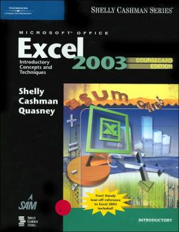 Microsoft Office Excel 2003: Introductory Concepts and Techniques, CourseCard Edition
