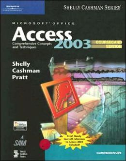 Microsoft Office Access 2003: Comprehensive Concepts and Techniques, CourseCard Edition