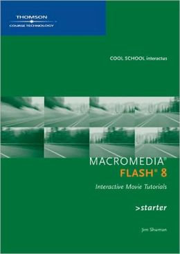 Macromedia Flash 8 Interactive Movie Tutorials, Starter