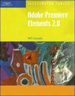 Adobe Premiere Elements 2.0 - Illustrated Introductory