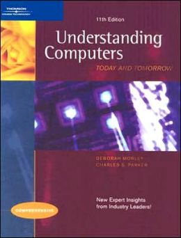 Understanding Computers: Today and Tomorrow, Comprehensive Edition