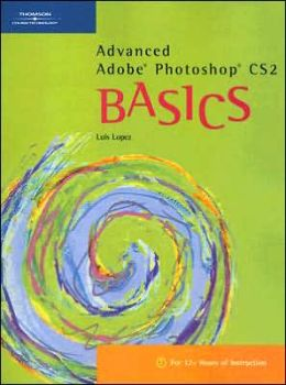Advanced Adobe Photoshop CS2 BASICS